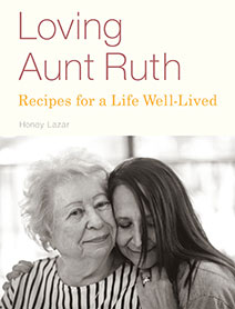 Loving Aunt Ruth: Recipes For a Live Well-Lived