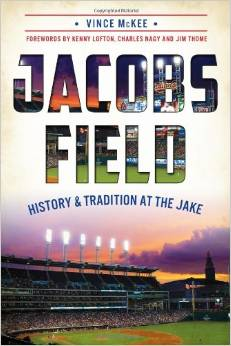 Jacobs Field: History and Tradition at the Jake